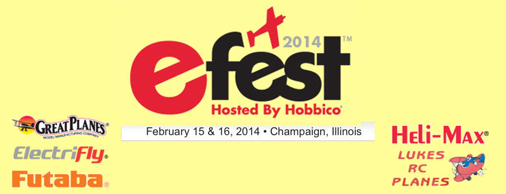 2014 Hobbico eFest Feb 15th and 16th, 2014!!