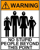 Name: no-stupid-people-warning-sign.png