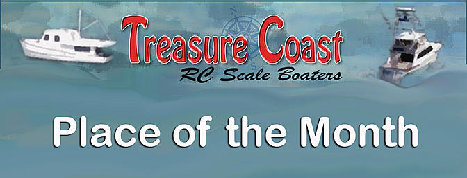 RCG Place of the Month - Treasure Coast Scale Boaters