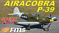 Name: FMS P-39 THUMB A.jpg Views: 16 Size: 714.3 KB Description: