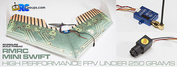 FPV Mini Swift - Performance Under Half a Pound - RCGroups Build Thread