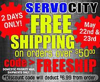 Name: ServoCity Free Shipping (May 22 & 23) FREESHIP.jpg Views: 14 Size: 131.5 KB Description: