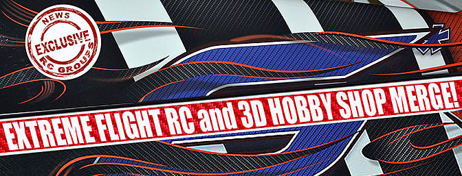 RCGroups Exclusive - Extreme Flight RC and 3D Hobby Shop Join Forces!!