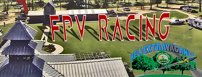 FPV Racing at the Heli Extravaganza!