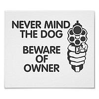 Name: never_mind_the_dog_beware_of_owner_poster-r735b87bd8e1d4226bd3872ece8e23ee8_l0a_400.jpg