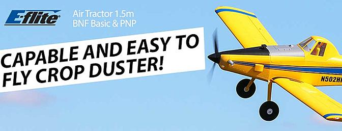 The NEW E-flite Air Tractor 1.5m BNF Basic/PNP...Capable and Easy to Fly Crop Duster