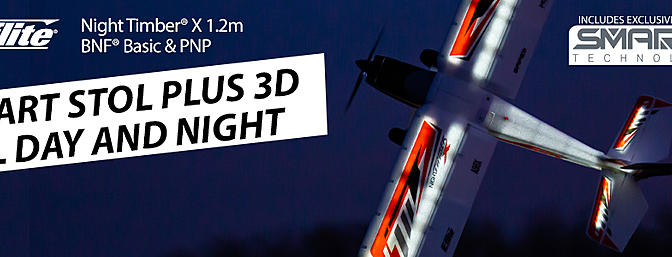 The NEW E-flite Night Timber X 1.2m BNFB/PNP...Smart STOL PLUS 3D — ALL DAY AND NIGHT