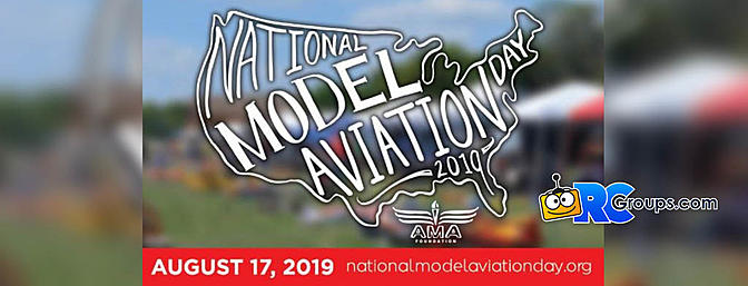 National Model Aviation Day - Saturday August 17th