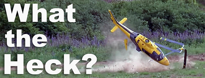 What the Heck Wednesday - Turbine Helicopter Crash