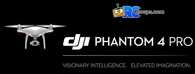 RCGroups Interviews DJI About the Phantom 4 Pro - RCGroups.com