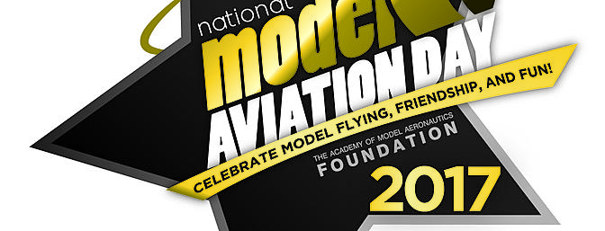 National Model Aviation Day celebrates flying, friendship, and fun! August 12, 2017