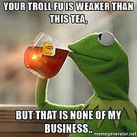 Name: troll-fu-tea.jpg Views: 20 Size: 148.5 KB Description: