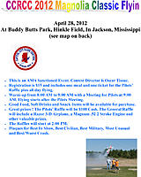 Name: 2012-CCRCC Magnolia-Classic-Flyin-Flyer.jpg Views: 64 Size: 201.5 KB Description: Join us at Hinkle Field on April 28th for the 2012 Magnolia Classic Flyin. Pilot registration and warm-up 8 am - 9 am. Flying begins at 9:15 a.m.