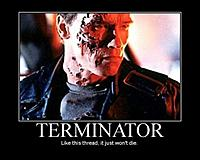 Name: 492-terminator-like-this-thread-it-just-wont-die.jpg