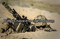 Name: bullets-have-the-right-of-way-copy.jpg Views: 107 Size: 43.0 KB Description: