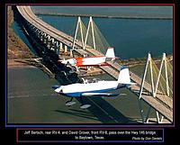 Name: RVs over the Bay Town Bridge.jpg Views: 41 Size: 52.9 KB Description: Another wonderful flight with my friends in their RV aircraft.  My oldest son is in the blue and white RV 7.