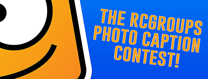 RCGroups Photo Caption Contest! Enter to Win $250!