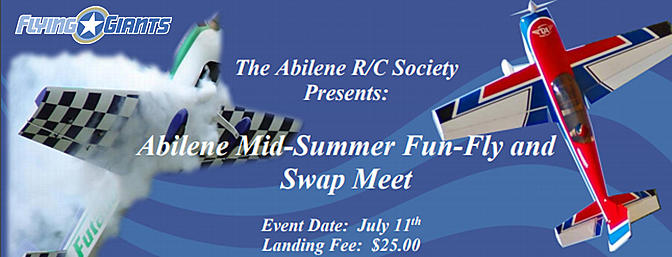 Abilene Texas Mid-Summer Fun-Fly and Swap meet!!!