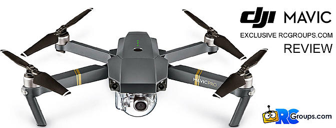 DJI MAVIC PRO - RCGroups.com Exclusive First Review!