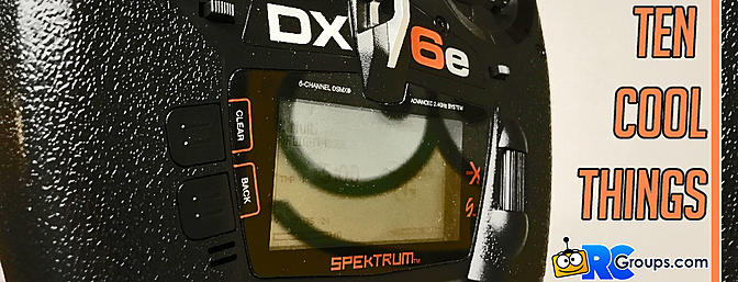10 Cool Things - About the DX6e Transmitter