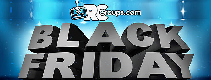 The 2016 Black Friday Deal Thread - RCGroups.com